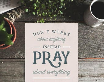 Bible Verse Art Print: Don't Worry About Anything, Pray About Everything - 8 x 10 in.