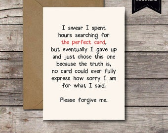 Download THE PERFECT CARD / Please Forgive Me #2 / I'm Sorry Card Printable Apology Card for Him or Her / Sincere Funny Greeting Cards Jpg