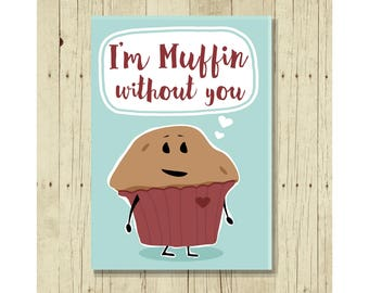 Baby, I'm Muffin Without You Magnet, I Love You Magnet, Funny Magent, Refrigerator Magnet, Gift Under 10, Small Gift, Funny Pun, Gift Magnet