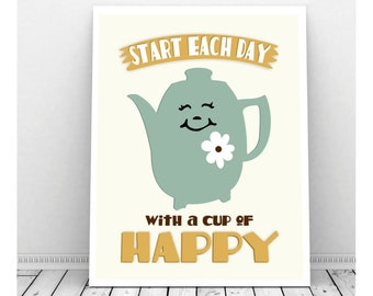 Coffee Artwork Download, Cute Kitchen Prints, Coffee Bar Sign, Tea Artwork, Beverage Center Art, Start Each Day With a Cup of Happy