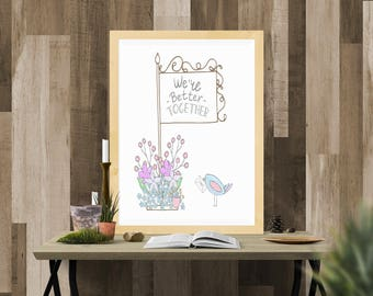 We Go Together Like Birds of a Feather Instant Download Print