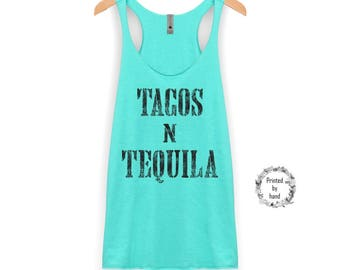 Tacos and Tequila Tank | Tacos and Tequila Shirt - Tacos Tank Top - Tequila Tank Top - Racerback Tank Top