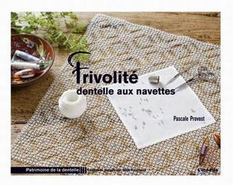 Frivolité dentelle aux navettes shuttles tatting book Pascale Provost book tatting patterns for tatting with diagram and instruction