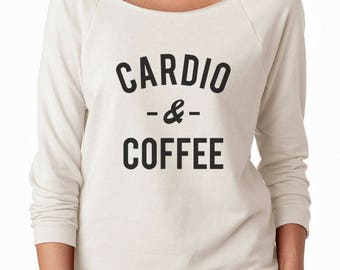 Cardio & Coffee Shirt Women Graphic Fashion Women Gifts Lady Tumblr Ladies Sweatshirt Off Shoulder Sweatshirt Teen Shirt Women Sweatshirt