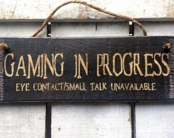 Gift for Men Boys. Boyfriend Gift. Funny Sign. Gaming Sign. Gamers Gift. Unique Gift. Gaming in Progress Eye Contact Small Talk Unavailable.