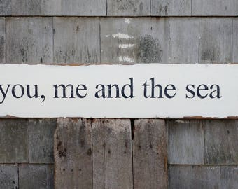 you, me, and the sea sign - hand-painted on reclaimed barnwood - MADE 2 ORDER