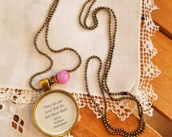They do not love that do not show their love, William Shakespeare Quote Necklace, Book Nook, Gentlemen of Verona, Play Quote, MarjorieMae