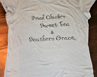 Fried Chicken, Sweet Tea & Southern Grace, Women's T-Shirt