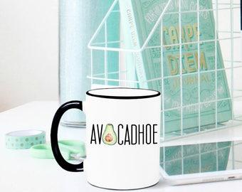 Avocadhoe Mug, Avocado Mug, Funny Mug, Funny Gift, Inappropriate Mug, Friend Gift, Coworker Gift, Gag Gift, Sarcastic Mug, Custom Mug