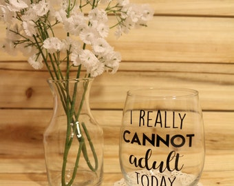 Funny Wine Glass, Adulting Wine Glass, I Really Cannot Adult Today, Mom Wine Glass, Work Wine Glass, Custom Wine Glass, Funny Wine, Birthday