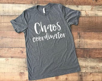 Unisex Graphic Tee, Comfy Tee, Tri Blend T shirt, Chaos Coordinator Shirt, Funny Mom Shirt, Funny Birthday Shirt, Mom Shirt, Bella Canvas
