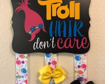 Trolls Hair Bow Holder/Troll Hair Don't Care
