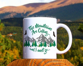 The MOUNTAINS ARE CALLING and I must go Coffee Mug, The Mountains are calling mug, Adventure Is Calling, Wanderlust, Mountain Mug, Adventure