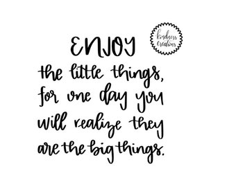 Enjoy the Little Things - Physical Print