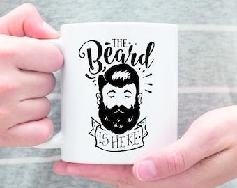 Beard Mug, Respect The Beard, The Beard Is Here, I Love Beards, Beard Humor, I like His Beard, Fear The Beard, I Like His Beard Mug, Beard