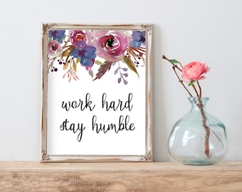 Work Hard Stay Humble, Cubicle Decor, Typography Print, Office Decor, Desk Accessories, Printable Wall Art, College Dorm Decorations, Floral