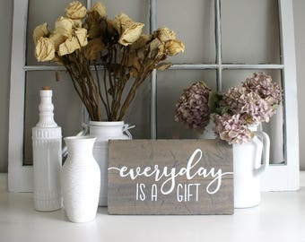 Everyday Is A Gift Rustic Wooden Sign  |  Hand Lettered  |  Home Decor  |  Insiprational Quote  |  Gift Idea  |  Farmhouse Style