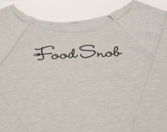 Food Snob women's relaxed neck shirt