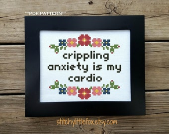 Crippling anxiety is my cardio cross stitch pattern, Funny Cross Stitch, Cute Embroidery, Introvert, Snarky Pattern, Subversive Embroidery