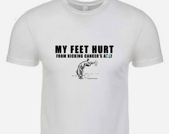 My Feet Hurt From Kicking Cancer's A**! Snarky Unisex/Men's T-shirt by Stage4Products- Killin' that tumor with humor. Fight for your life!
