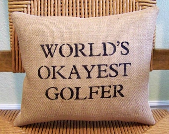 Golf pillow, World's Okayest golfer pillow, Golfer gift, funny pillow, burlap pillow, Father's Day gift, FREE SHIPPING!