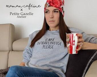 COLLAB with Maman Caféine.Café Intraveineuse Please.Unisex Crewneck Sweatshirt.Petite Gazelle Atelier