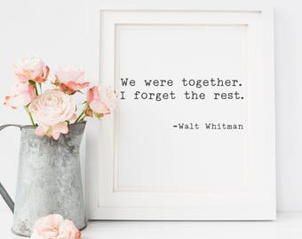 We Were Together I Forget the Rest Printable | Farmhouse Wall Decor | Love Quote | Farmhouse Sign | 8x10 We Were Together Sign | Rustic Sign