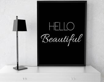 Hello Beautiful Print, Instant Download, Printable Wall Art, Black and White, Hello Beautiful Art, Wall Art, Hello, Beautiful
