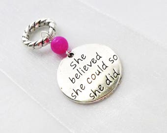 NEW - She Believed She Could So She Did - Single Handmade Stitch Marker - Fits Up to 6.5mm (10.5 US) - Limited Edition