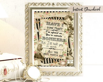 Alice in Wonderland Have I Gone Mad? Bonkers Quote - Printable Wall Art - Nursery - Mad Hatter - Nursery Decor - Wonderland Quote