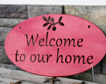 Welcome to our Home sign, welcome sign, entryway welcome sign, outdoor welcome sign, hanging welcome sign, metal welcome sign