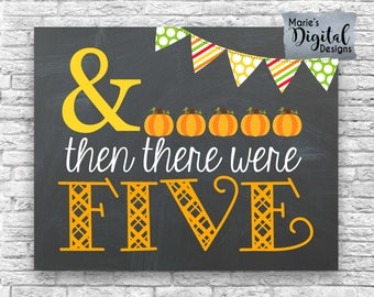 INSTANT DOWNLOAD And Then There Were Five / Fall Themed Pregnancy Baby Announcement / Sign / Photo Prop / Halloween / Printable JPEG file