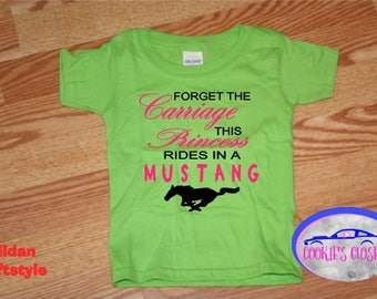 Forget the Carriage This Princess Rides in a Mustang Toddler Unisex T-Shirt (clothing) Perfect girl who loves the Ford Mustang (car)!