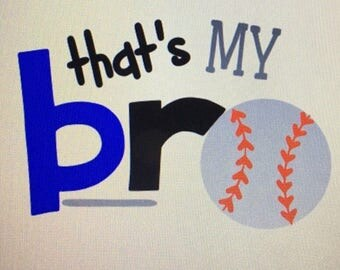 That's My Bro baseball Iron On / brother baseball decal / my brother baseball iron on