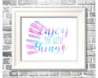 Watercolor Home Decor Print / Enjoy the Little Things / Watercolor Typography / Relaxing Art / Printable Wall Art