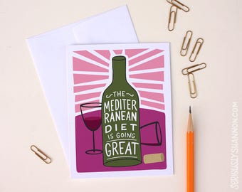 Funny Wine Card, Mediterranean Diet, Funny Diet Card, Wine Gift, Funny Drinking Card, A2 Greeting Card