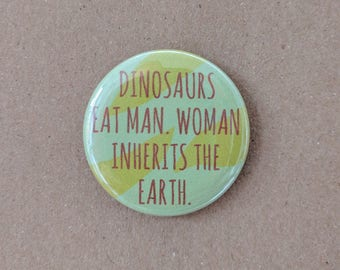 Dinosaurs and Women Button or Magnet, Jurassic Park Inspired Button, Jurassic Park Inspired Magnet