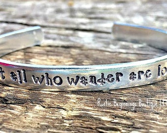 not all who wander are lost, Hand Stamped Cuff, Cuff, Bracelets, Jewelry Gift