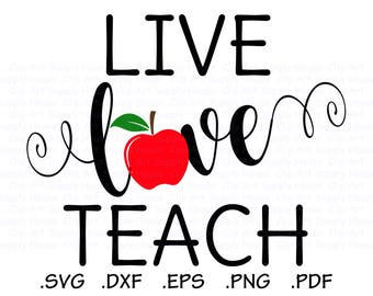 Live Love Teach Svg Files, Teacher Clipart, Teacher Gift Svg, Silhouette Software, Svg Instant Download Files, EPS File, DXF File - CA509