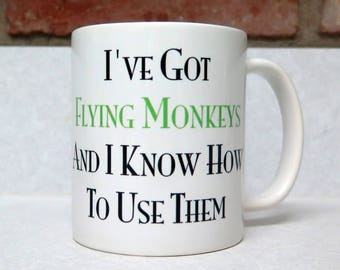 Vintage I've Got Flying Monkeys and I Know How to Use Them Coffee Mug Wicked Witch Flying Monkeys Wizard of Oz Mug