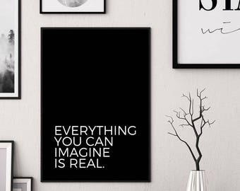 Everything You Can Imagine Is Real Imagine quote Everything quote Everything imagine poster Imagine print Motivational phrase Motivating art