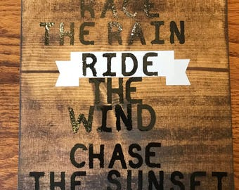 Man Cave Wood Wall Sign - Race the Rain Ride the Wind Chase the Sunset