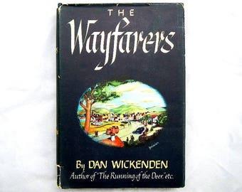 The Wayfarers by Dan Wickenden 1945 Vintage Hardcover Book
