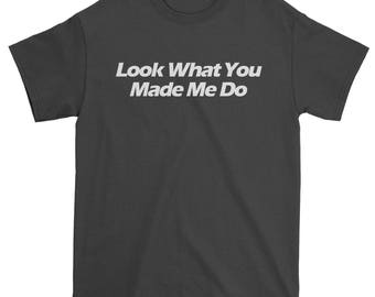 Look What You Made Me Do Mens T-shirt