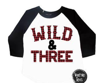Wild and Three Shirt - Third Birthday - Lumberjack Birthday Shirt - Buffalo Plaid Shirt - Three Year Old - Lumberjack Birthday - Plaid
