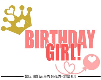 Birthday girl svg / dxf / eps / png files. Digital download. Compatible with Cricut and Silhouette machines. Small commercial use ok