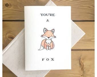 You're A Fox // fox card, foxy card, woodland animal card, cute fox, cute fox card, greeting cards, love card, cute love card, card for her
