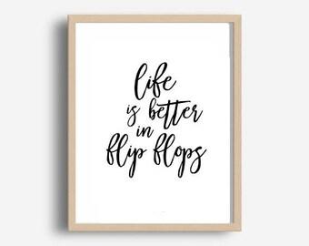 Life Is Better In Flip Flops, Beach Print, Beach Decor, Beach Wall Art, Printable Art, Digital Download, Wall Decor