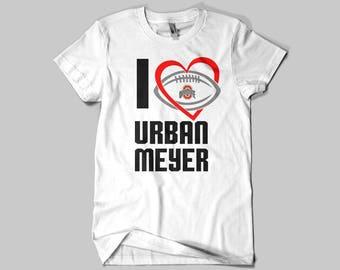 I Love Urban Meyer/OHIOSTATE/BUCKEYES
