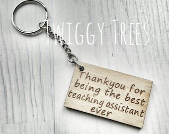 Wooden Thank you for being the best teaching assistant ever Keyring Gift Engraved